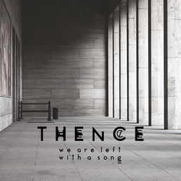 Thence - We are left with a song - album